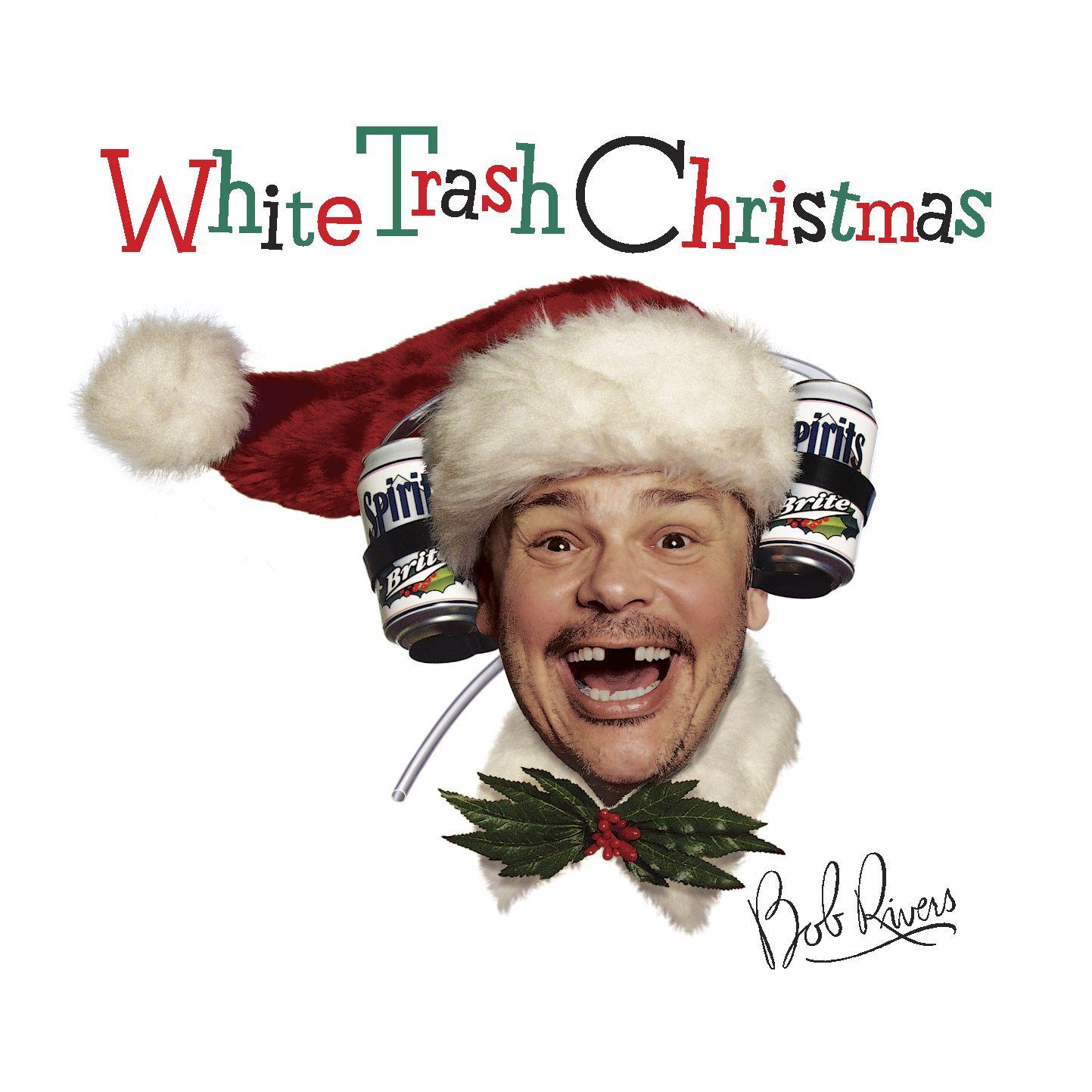 Listen Free to Bob Rivers - White Trash Christmas Radio | iHeartRadio