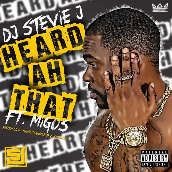 Listen Free to DJ Stevie J - Heard Ah That (feat  Migos