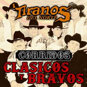 Listen Free To Los Tiranos Del Norte Chito Cano Radio Iheartradio