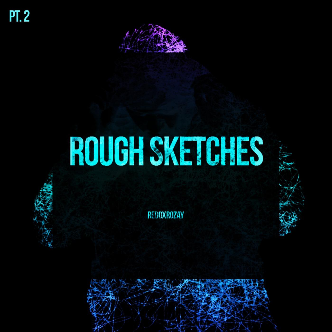 Rough pt two