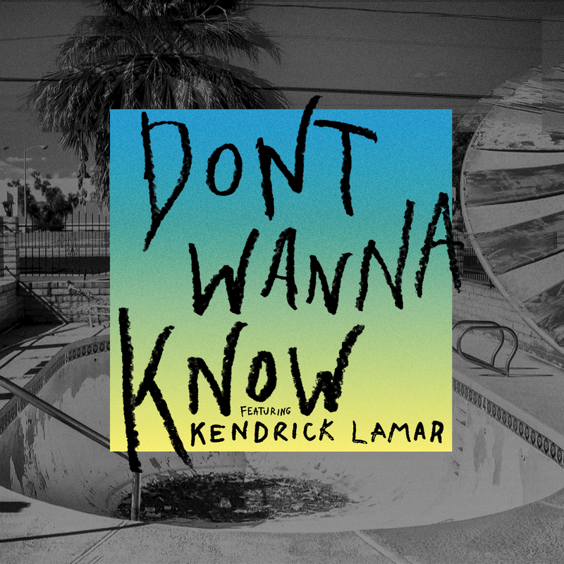 Don't Wanna Know feat. Kendrick Lamar . ' - ' . Maroon 5
