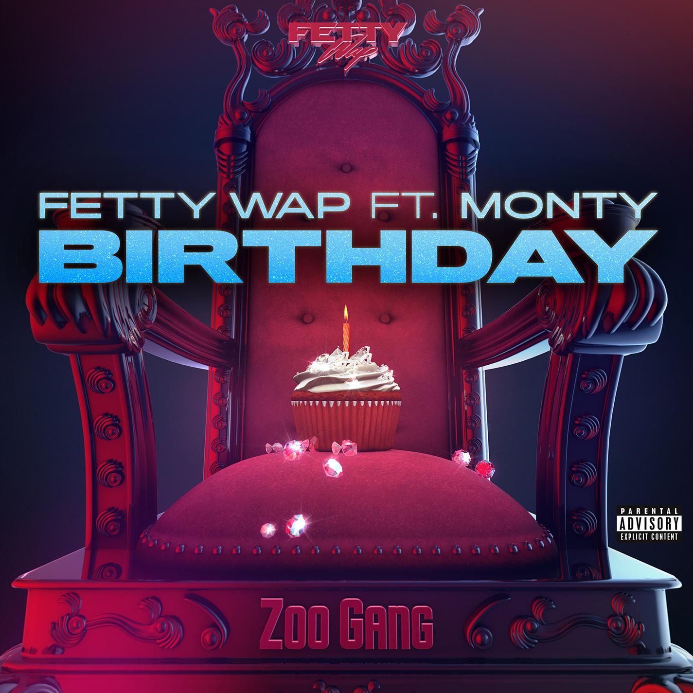 Listen Free to Fetty Wap - Birthday (feat. Monty) Radio | iHeartRadio