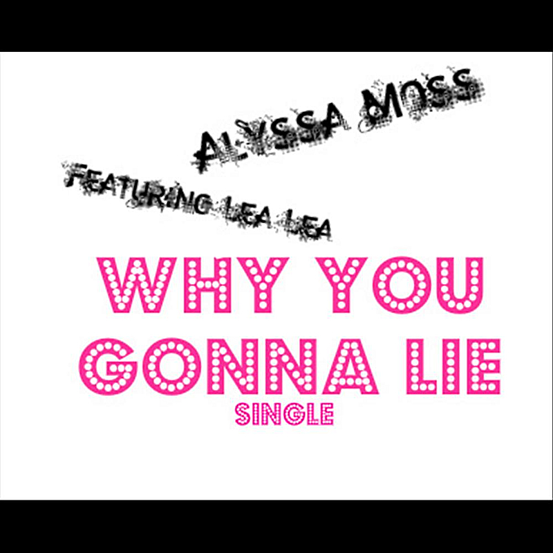 Why You Gonna Lie (feat. Lea Lea)