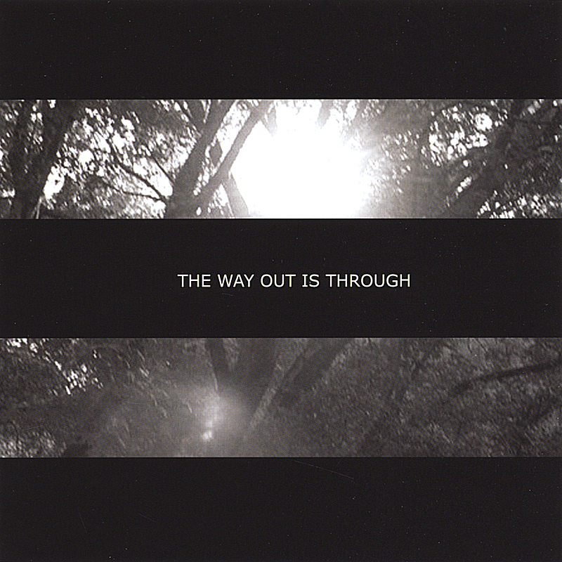 The Way Out Is Through