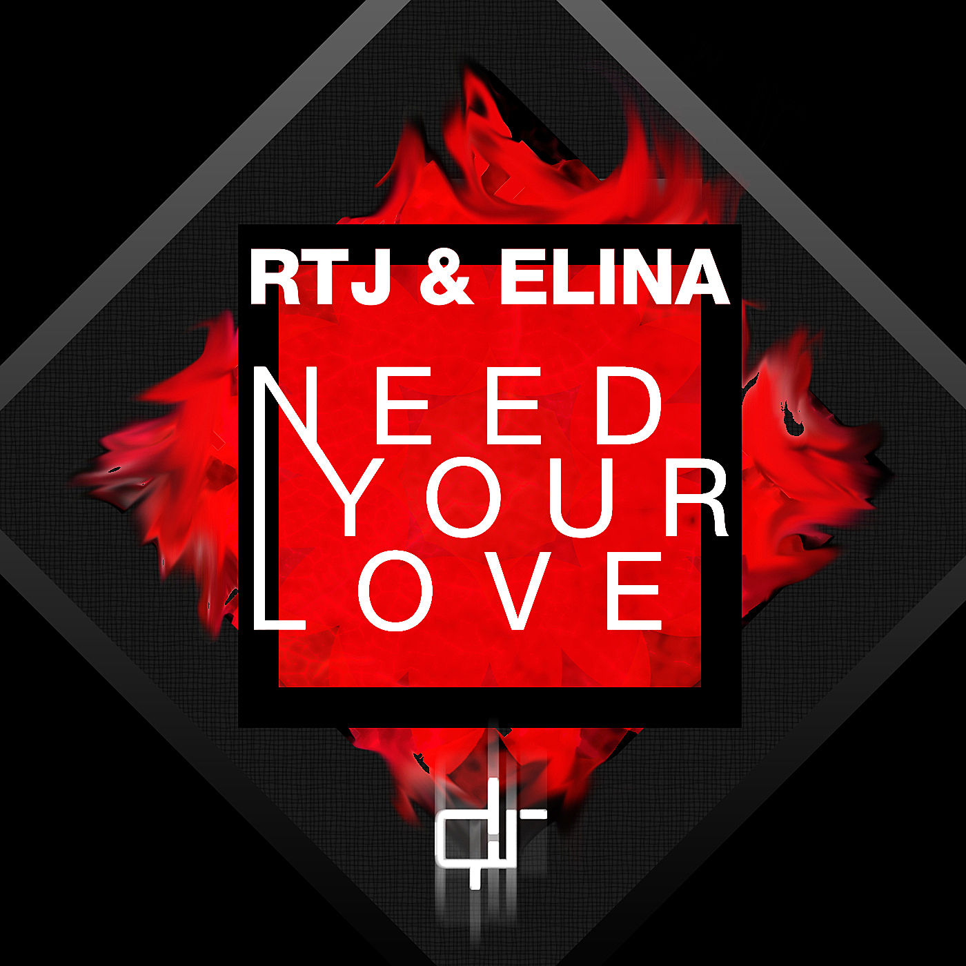 Need Your Love (RTJ, ELINA Original Mix)