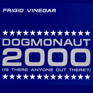 Dogmonaut 2000 (Is There Anyone Out There)