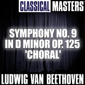 Symphony no. 9 in D minor op. 125 'Choral': Molto Vivace