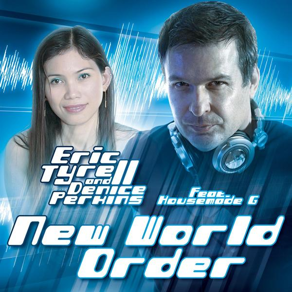 Eric Tyrell & Denice Perkins feat. Housemade G  - New World Order