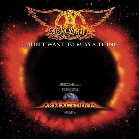 "I Don't Want to Miss a Thing (From the Touchstone film, ""Armageddon"")"