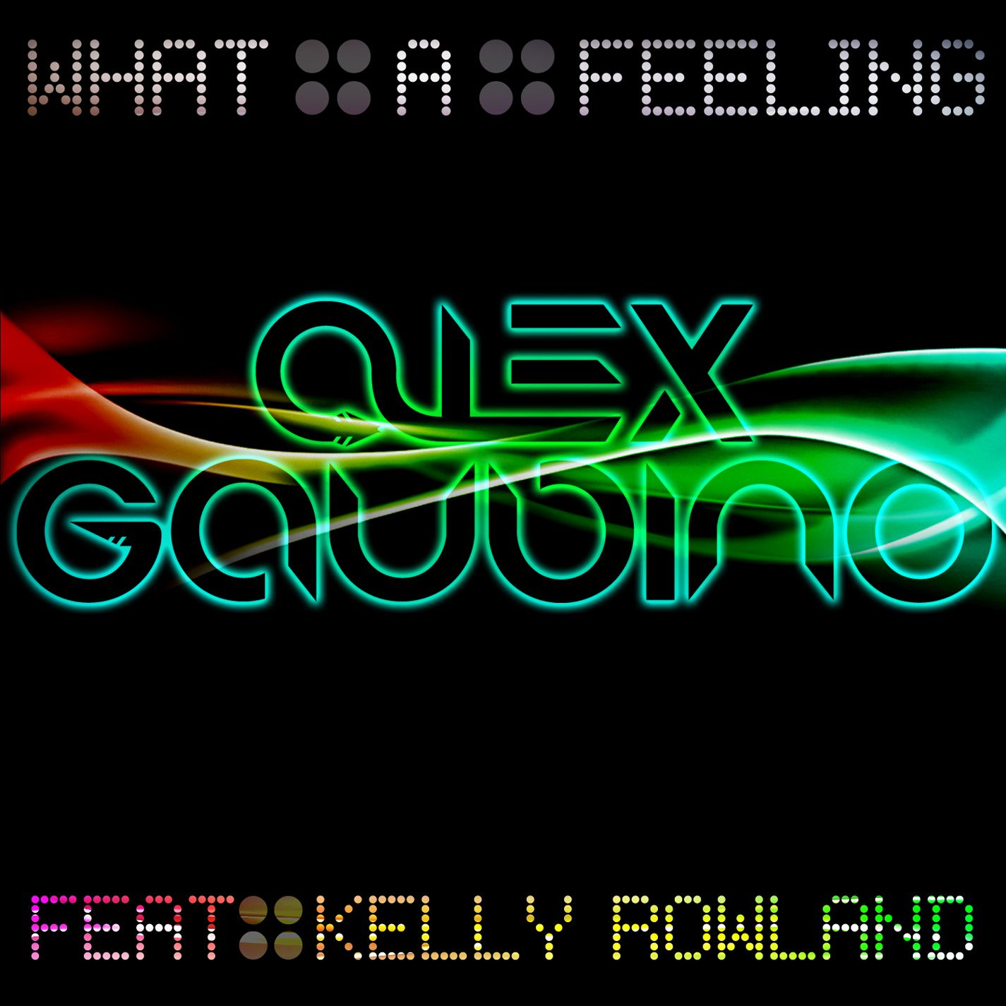What A Feeling (feat. Kelly Rowland) (Extended Mix)
