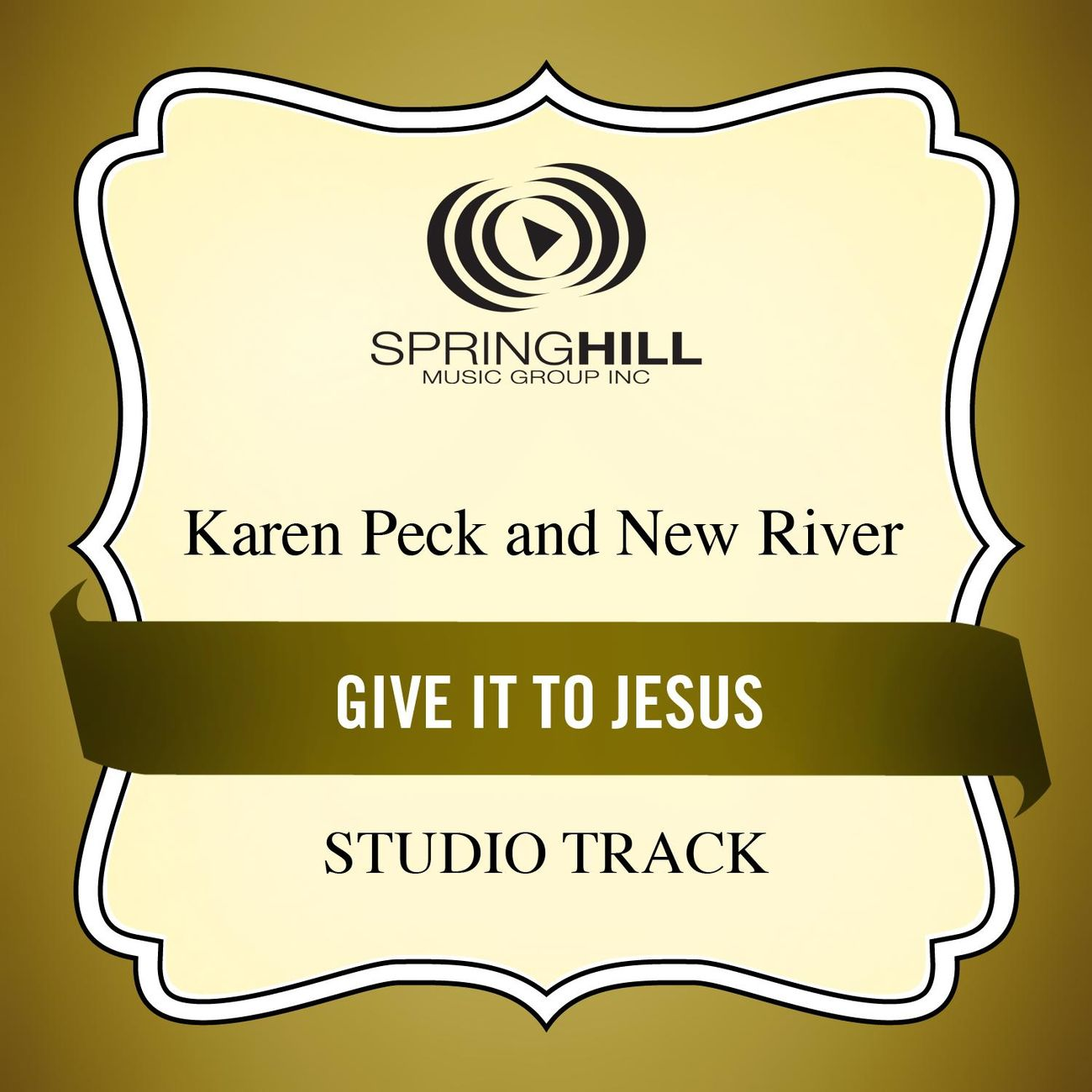Give It To Jesus (Medium Key Performance Track Without Background Vocals)