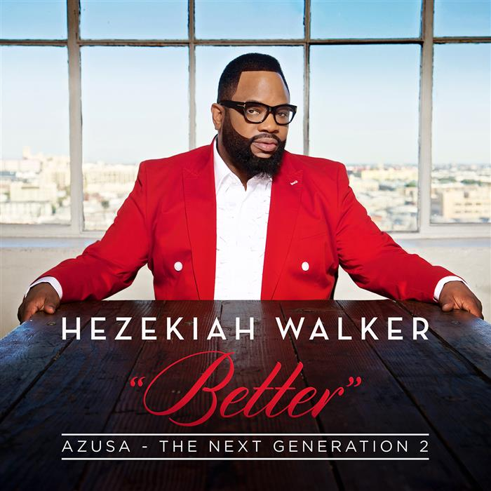 Better (featuring Hezekiah Walker)