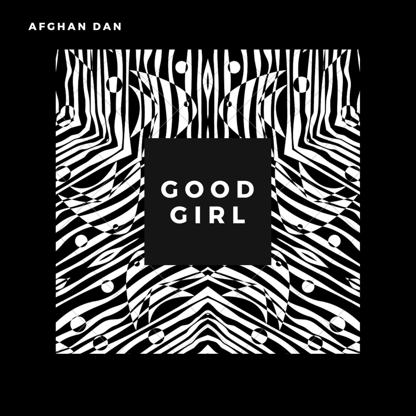 Afghan Dan listen free to afghan dan - good girl radio | iheartradio